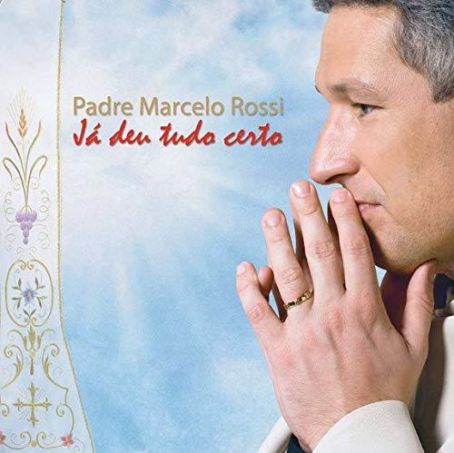 Padre Marcelo Rossi - Já Deu Tudo Certo [CD]