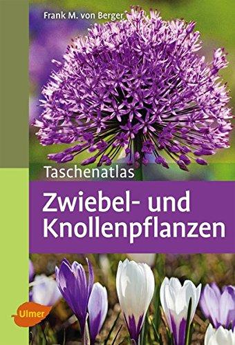 Taschenatlas Zwiebel- und Knollenpflanzen: 196 Zwiebel- und Knollenpflanzen