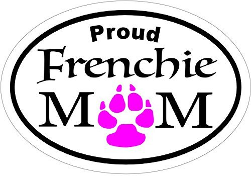 MAGNET French Bulldog - Oval Proud Frenchie MOM Vinyl Magnet - French Bulldog Vinyl Magnet - French Bulldog Magnet - Perfect French Bulldog Pet Owner Gift - Made in the USA Size: 4.7 x 3.3 inch