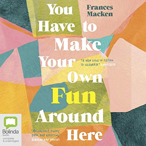 You Have to Make Your Own Fun Around Here cover art