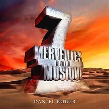 7 merveilles de la musique: Daniel Roger