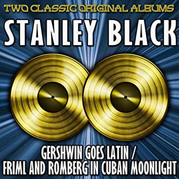 Gershwin Goes Latin/Friml And Romberg In Cuban Moonlight