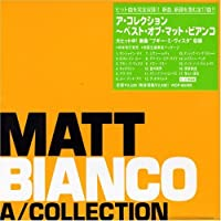 Collection-Best Of by Matt Bianco (1998-09-23)