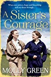 A Sister's Courage: The latest heartwarming, inspiring historical saga from the international bestseller: Book 1 (The Victory Sisters)