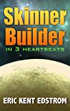 Skinner Builder in 3 Heartbeats (English Edition)