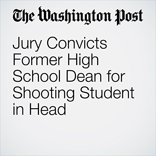 Jury Convicts Former High School Dean for Shooting Student in Head copertina