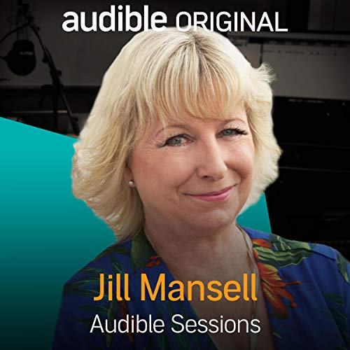 FREE: Audible Interview with Jill Mansell     Audible Sessions              Written by:                                                                                                                                 Robin Morgan                               Narrated by:                                                                                                                                 Jill Mansell                      Length: 12 mins     Not rated yet     Overall 0.0