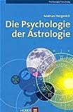 Die Psychologie der Astrologie - Andreas Hergovich