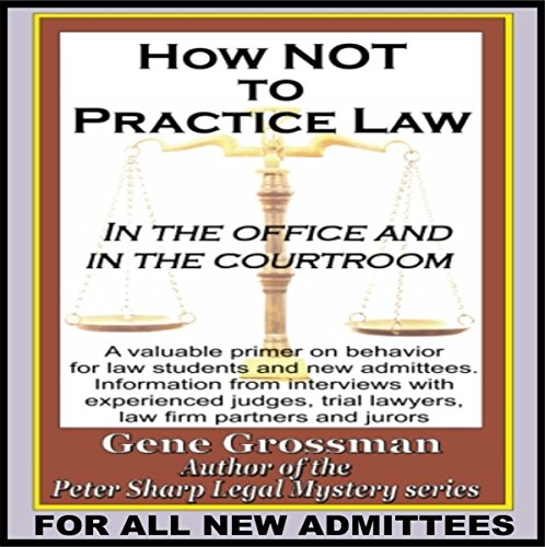 How Not to Practice Law Audiobook By Gene Grossman cover art