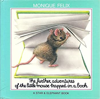 The Further Adventures of the Little Mouse Trapped in a Book 0881380091 Book Cover