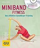 Miniband-Fitness (mit DVD): Das effektive Ganzkörper-Training