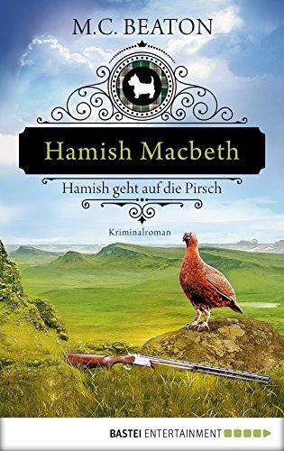 Hamish Macbeth geht auf die Pirsch: Kriminalroman (Schottland-Krimis 2)