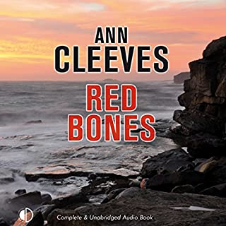 Red Bones                   By:                                                                                                                                 Ann Cleeves                               Narrated by:                                                                                                                                 Gordon Griffin                      Length: 11 hrs and 21 mins     471 ratings     Overall 4.4