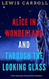 Alice in Wonderland And Through The Looking Glass: Color Illustrated, Formatted for E-Readers (Unabridged Version) (English Edition)