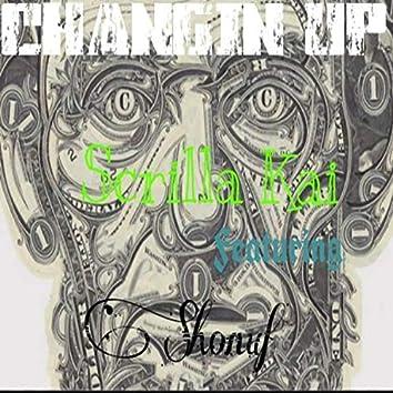 Changin' up (feat. Scrilla Kai)