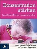 Konzentration stärken: Lernfähigkeit fördern - entspannter leben