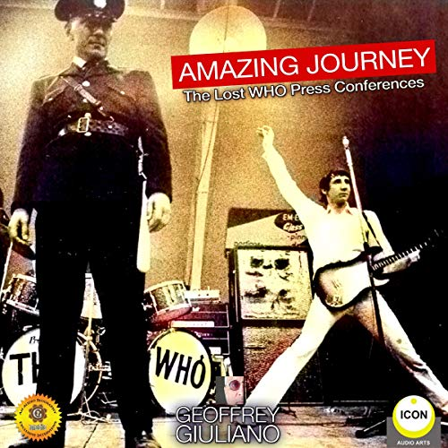Amazing Journey - The Lost Who Press Conferences audiobook cover art