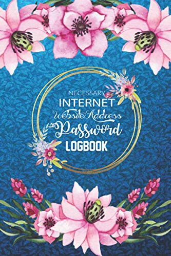 Necessary Internet Website Address Password Logbook | A Favor Gift For Virtual Life: A Premium Smart Designed Discreet Personal Intranet & Extranet ... & Secret in one Secured Place Alphabetically.