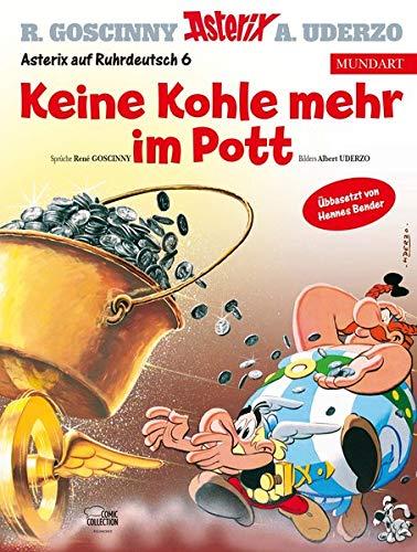 Asterix Mundart Ruhrdeutsch VI: Keine Kohle mehr im Pott