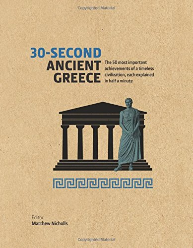 30 SECOND ANCIENT GREECE (HARDBACK) /ANGLAIS