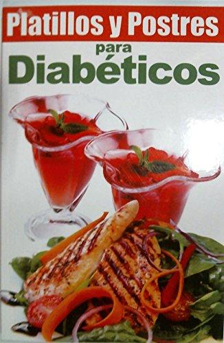 Platillos y Postres Para Diabeticos = Diabetic Recipes and Desserts (RTM Ediciones)