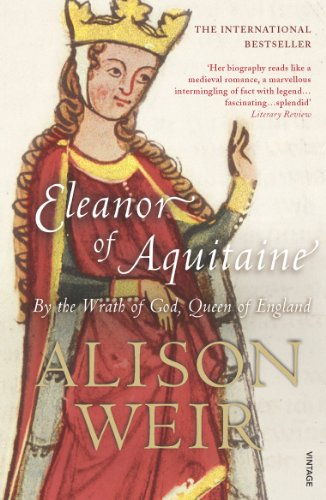 Eleanor Of Aquitaine: By the Wrath of God, Queen of England (English Edition)