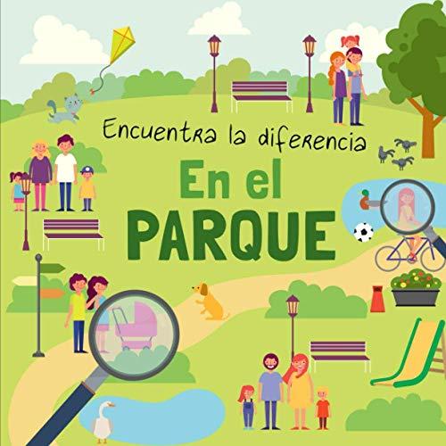 Encuentra la diferencia - En El Parque: Divertido libro de rompecabezas para niños de 3 a 6 años