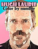 Hugh Laurie Color By Number: Golden Globe Awards Actor Inspired Color Number Book for Fans Adults Creativity Gift