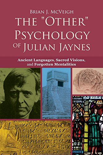 Compare Textbook Prices for The 'Other' Psychology of Julian Jaynes: Ancient Languages, Sacred Visions, and Forgotten Mentalities 1 Edition ISBN 9781845409517 by McVeigh, Brian J.