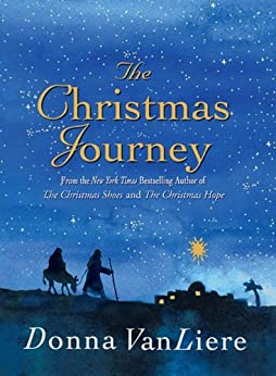 The Christmas Journey by [Donna VanLiere]