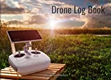 Drone Logbook: Log Your UAS Drone Flights Like a Pro! with Safety Checklist, Flight Log book, Repair & Maintenance