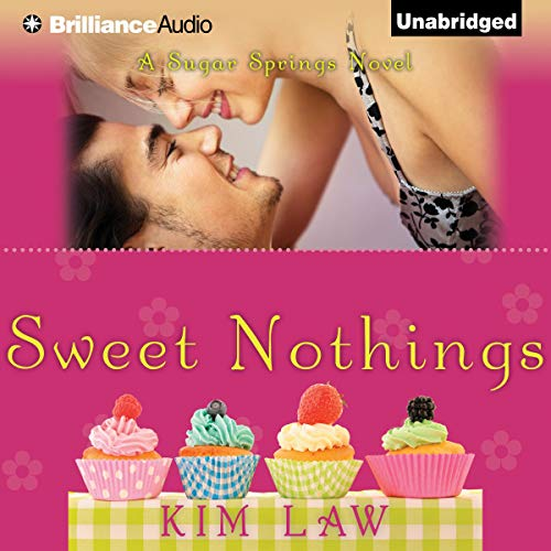 Sweet Nothings     A Sugar Springs Novel, Book 2              By:                                                                                                                                 Kim Law                               Narrated by:                                                                                                                                 Natalie Ross                      Length: 10 hrs and 27 mins     327 ratings     Overall 4.4