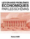 Les grands problèmes économiques par les schémas