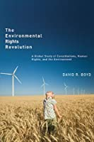 The Environmental Rights Revolution: A Global Study of Constitutions, Human Rights, and the Environment (Law and Society Series) by David R. Boyd(2012-05-02)