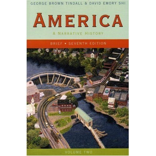 America: A Narrative History Volume 2 Brief 7th Edition (Book Only) Paperback -  W. W. Norton & Company