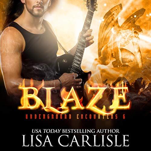 Blaze: A Gargoyle Shifter Rockstar Romance (Underground Encounters, Book 7)