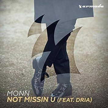 Not Missin U (feat. Dria)