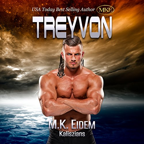 Treyvon     Kaliszian, Book 2              By:                                                                                                                                 M.K. Eidem                               Narrated by:                                                                                                                                 Ian Gordon,                                                                                        Jennifer Gill,                                                                                        Amanda Hendricks,                   and others                 Length: 17 hrs and 44 mins     61 ratings     Overall 4.8