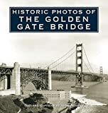 Historic Photos of the Golden Gate Bridge