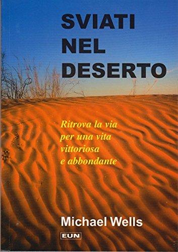 Sviati nel deserto. Ritrova la via per una vita vittoriosa e abbondante