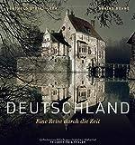 Deutschland - Eine Reise durch die Zeit - Berthold Steinhilber