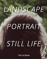 Tacita Dean: Landscape, Portrait, Still Life