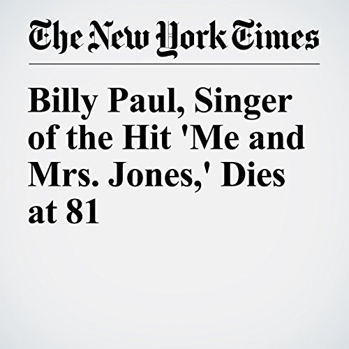 Billy Paul, Singer of the Hit 'Me and Mrs. Jones,' Dies at 81 cover art