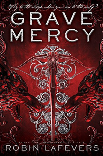 Grave Mercy: His Fair Assassin, Book I (1)