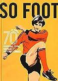 SO FOOT, LES ANNEES 70 - Football total, napalm et poteaux carrés