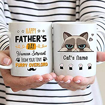 Personalized Cute Cat Coffee Mug Happy Father s Day Human Servant from Your Tiny Furry Overlord Funny Cat s Name Cup Gifts for World s Best Cat Dad Ever Cat Lovers - 11 Oz Mug/White