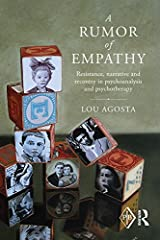 A Rumor of Empathy: Resistance, narrative and recovery in psychoanalysis and psychotherapy (Psychoanalytic Inquiry Book Series 46) Kindle Edition