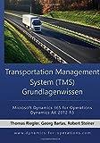 TMS Transportation Management System Grundlagenwissen: Microsoft Dynamics 365 for Operations / Microsoft Dynamics AX 2012 R3 (German Edition)