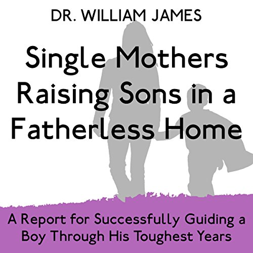 Single Mothers Raising Sons in a Fatherless Home audiobook cover art
