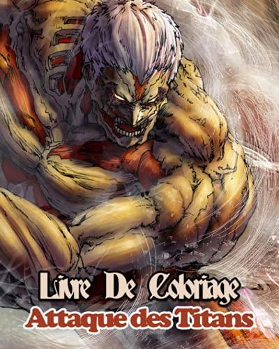 Livre De Coloriage Attaque Des Titans: Cahier de Coloriage d'Anime et Manga Shingeki No Kyojin Pour Enfants, Ados et Adultes Plus de 100 Pages